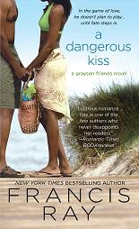 A Dangerous Kiss, (Grayson Friends, # 7 )