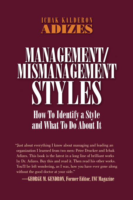 Management & Mismanagement Styles (How to Identify a Style and What to Do About It)
