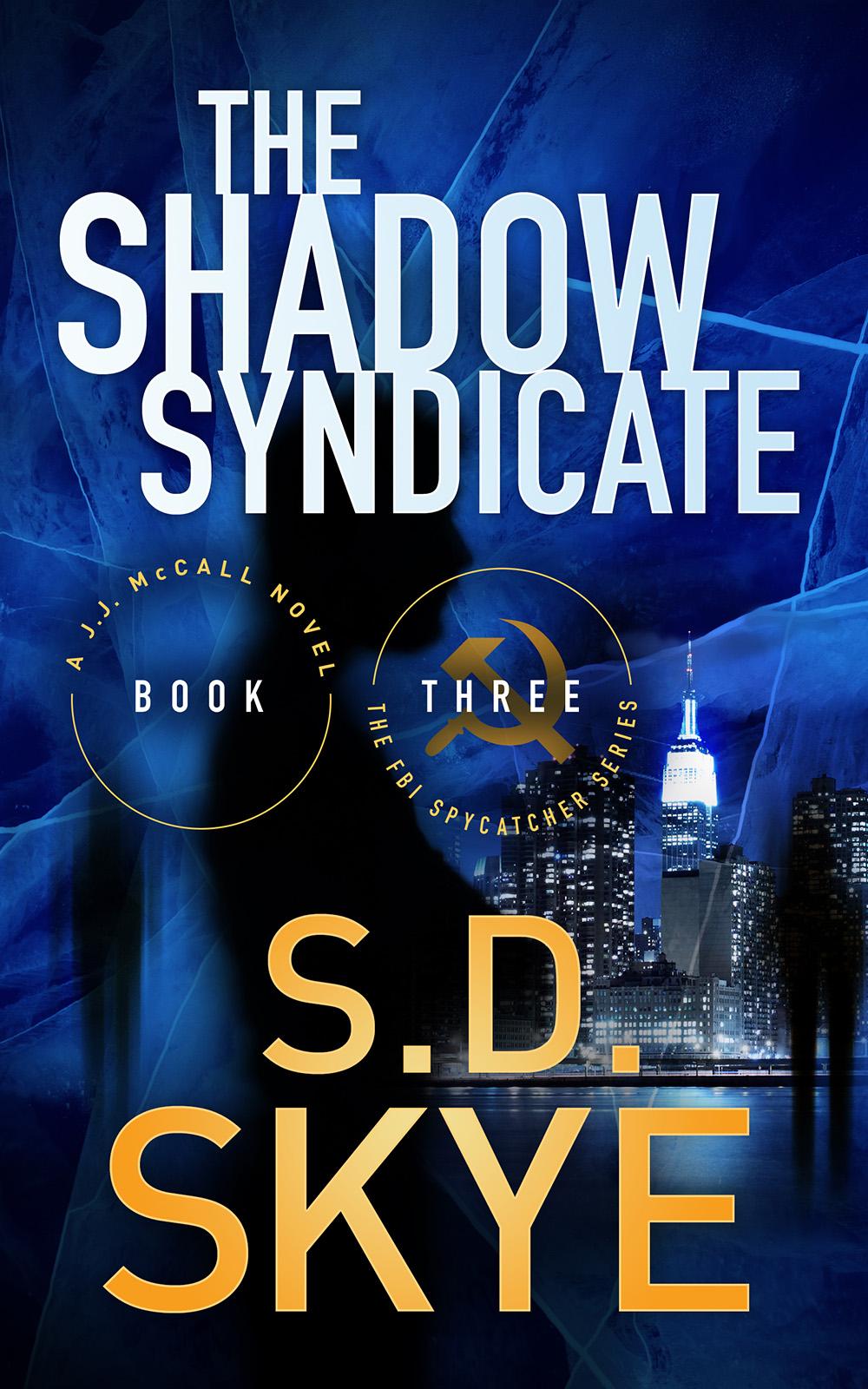The Shadow Syndicate (A J.J. McCall Novel)