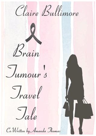 A Brain Tumour's Travel Tale