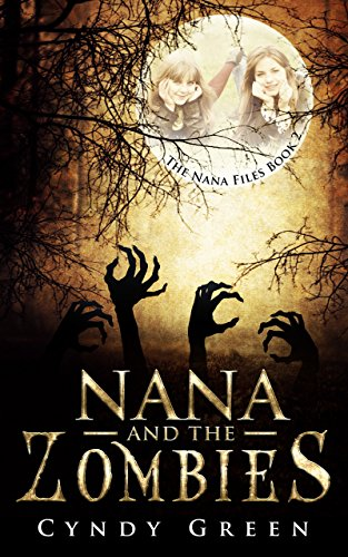 Nana And The Zombies: The Nana Files Book 2