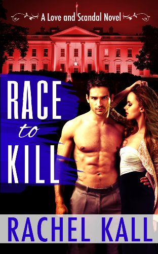 Race to Kill (A Love and Scandal Novel)