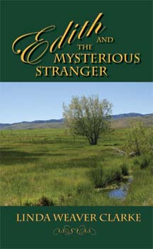 Edith and the Mysterious Stranger: A Family Saga in Bear Lake, Idaho