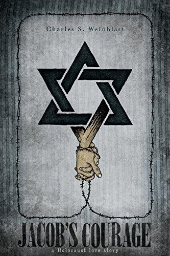 Jacob's Courage: A Holocaust Love Story