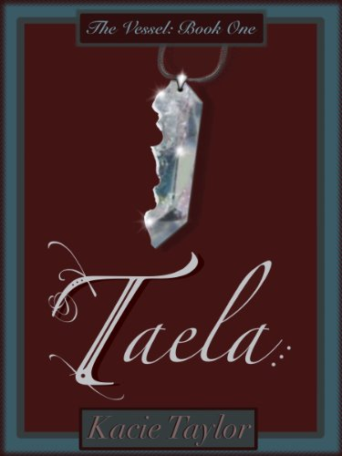 Taela (The Vessel Book 1)