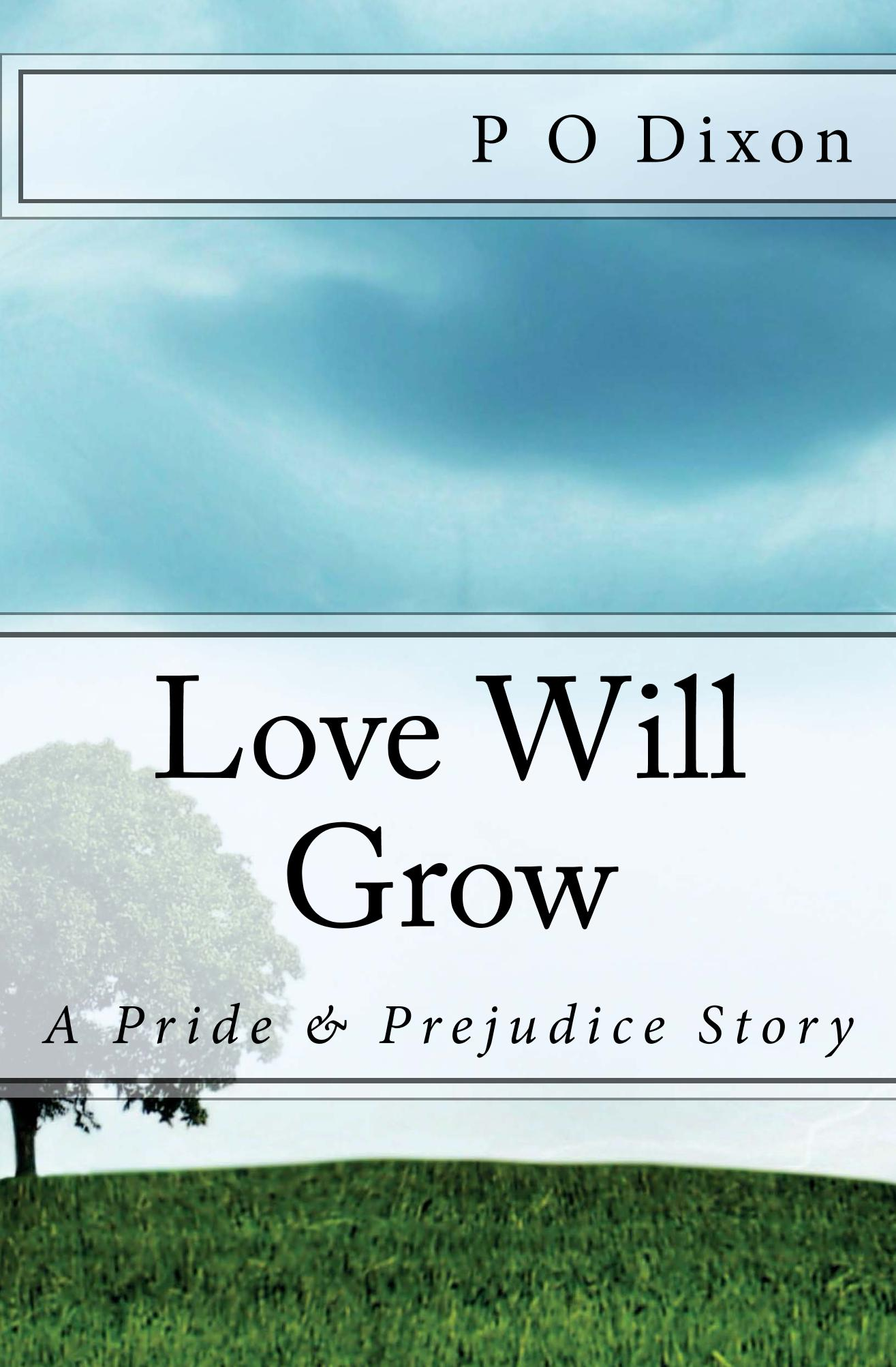 Love Will Grow: A Pride and Prejudice Story