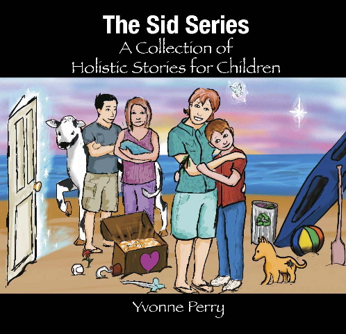 The Sid Series ~ A Collection of Holistic Stories for Children