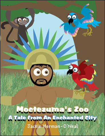 Moctezuma's Zoo: A Tale from An Enchanted City