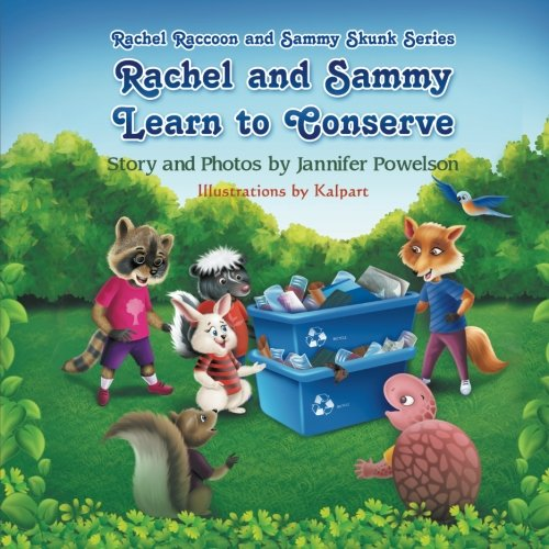 Rachel and Sammy Learn to Conserve (Rachel Raccoon and Sammy Skunk Series)