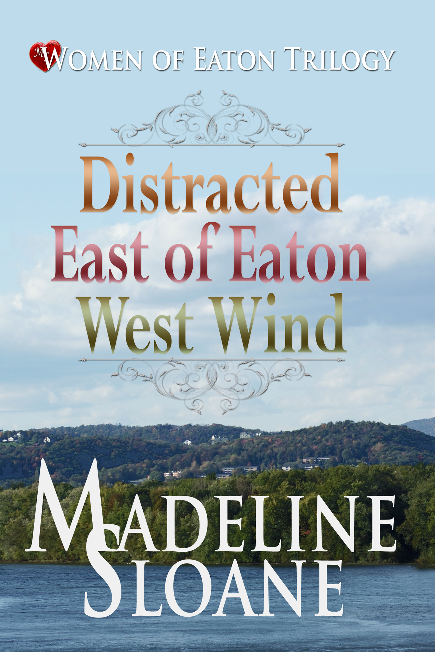 Women of Eaton Trilogy: Distracted, East of Eaton, West Wind