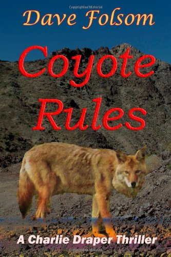 Coyote Rules (Charlie Draper Series) (Volume 4)
