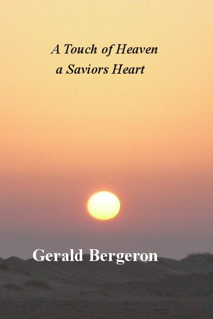 A Touch of heaven/ a Saviors heart