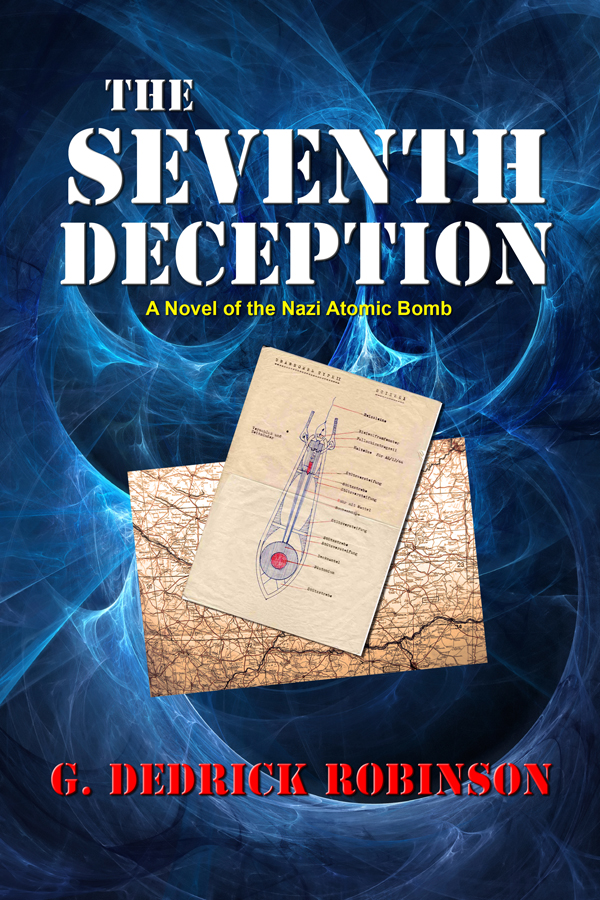 The Seventh Deception: A Novel of the Nazi Atomic Bomb