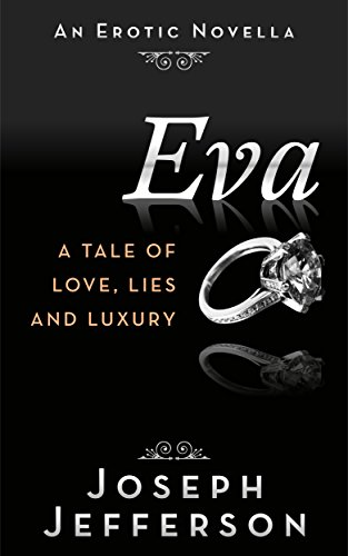 Eva: A Tale of Love, Lies, and Luxury