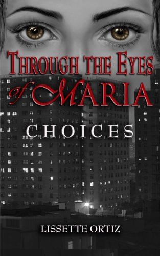 Through the Eyes of Maria: Choices