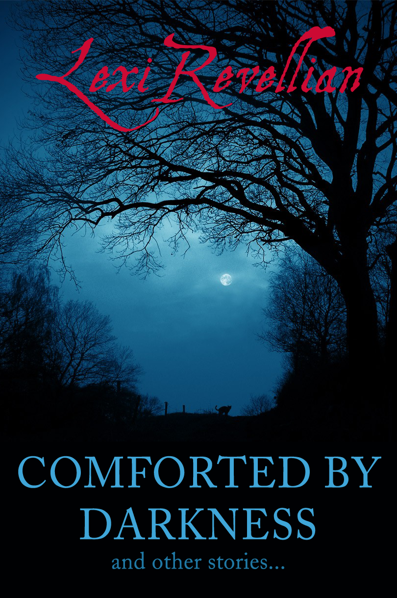 Comforted by Darkness and other stories