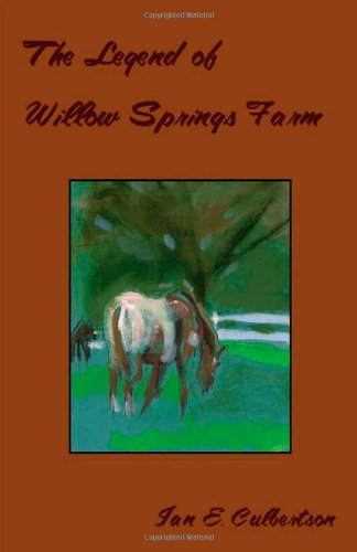The Legend of Willow Springs Farm