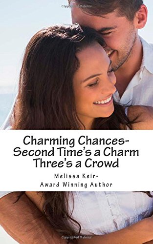 Charming Chances: Second Time's a Charm and Three's a Crowd