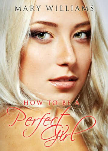 How To Be A Perfect Girl