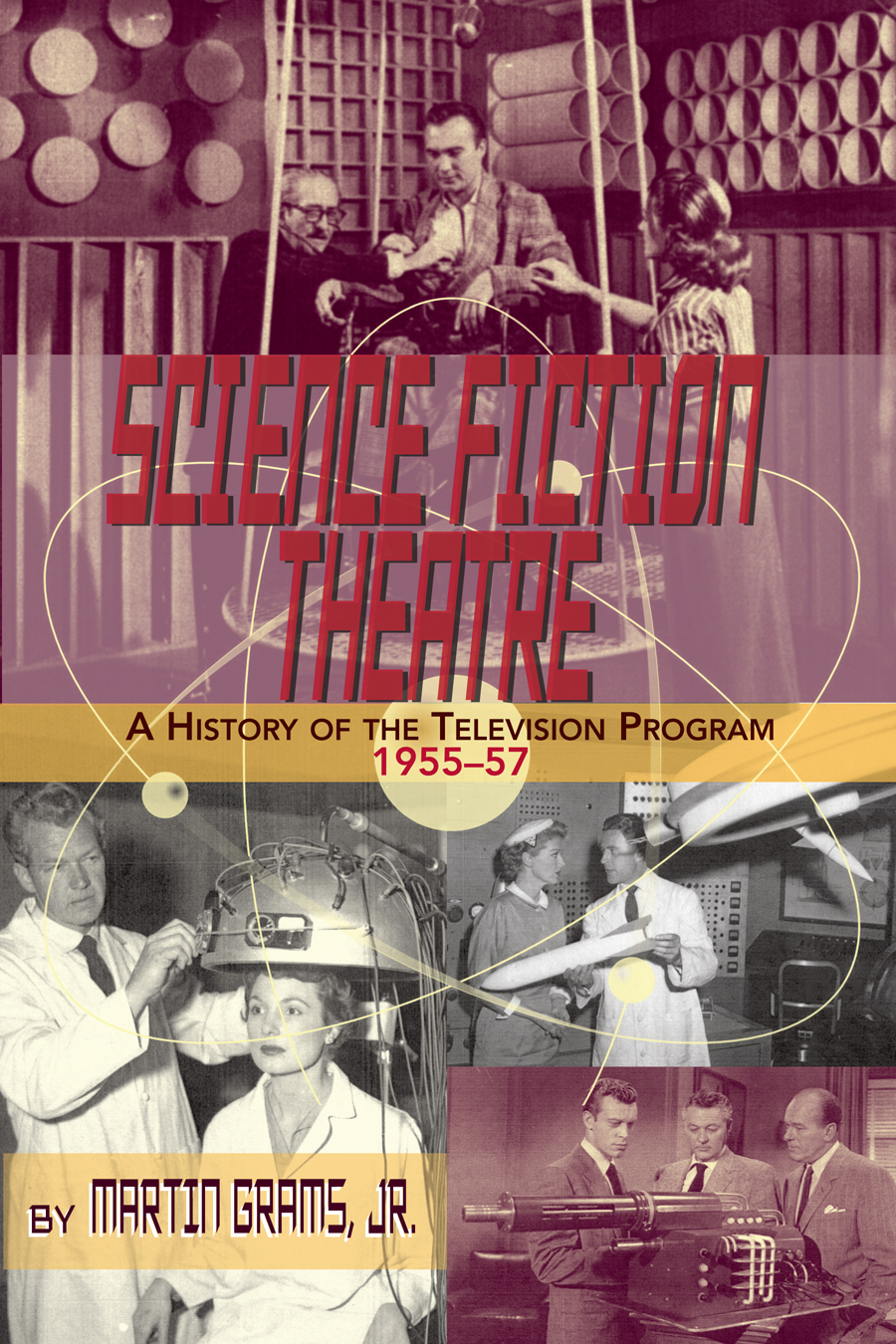 Science Fiction Theatre: A History of the Television Program, 1955-57
