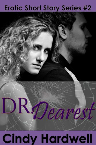 Dr. Dearest (An Erotic Short Story Series #2 Featuring Dr. Strange Love)
