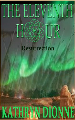 The Eleventh Hour: Resurrection  Book III (The Eleventh Hour Trilogy)