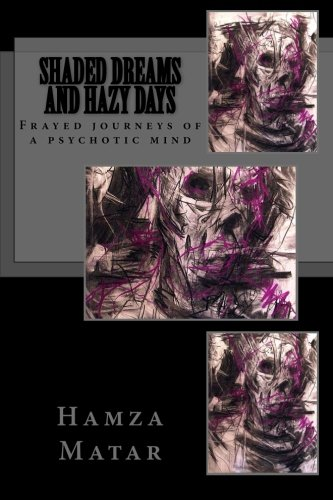 Shaded dreams and hazy days: the frayed journeys of a psychotic mind