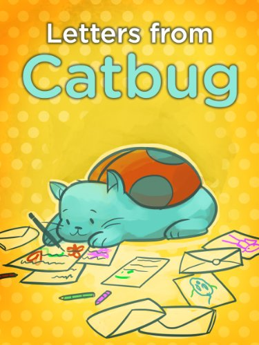 Letters From Catbug (Catbug eBooks)