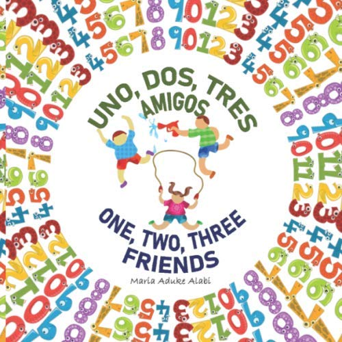 One, Two, Three Friends. Uno, Dos, Tres Amigos.: Learn Spanish singing. Aprende Ingles Cantando.