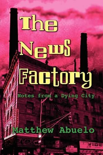 The News Factory: Notes from a Dying City