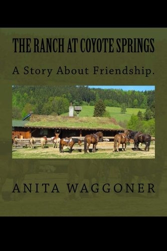 The Ranch at Coyote Springs: Another Wild Western Saga Written By A Woman Who Lived It