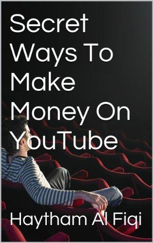 Secret Ways To Make Money On YouTube
