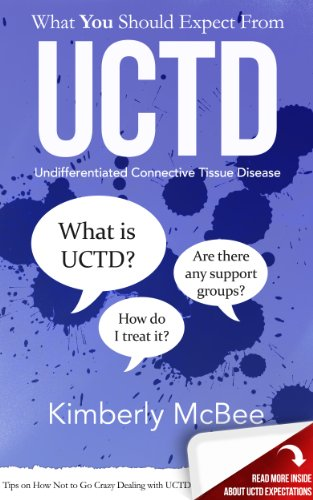 What You Should Expect From UCTD: Learning to Live with Undifferentiated Connective Tissue Disease (Better Health Series)