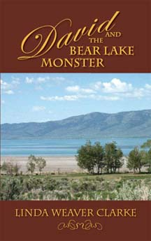 David and the Bear Lake Monster: A Family Saga in Bear Lake, Idaho
