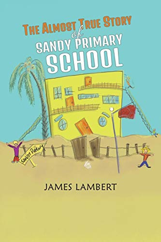 The Almost True Story of Sandy Primary School