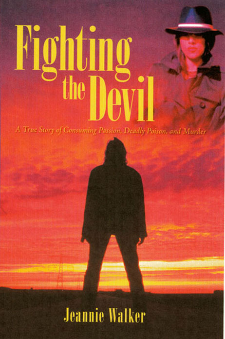 Fighting the Devil -A True Story of Consuming Passion, Deadly Poison, and Murder