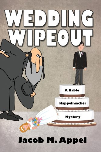 Wedding Wipeout: A Rabbi Kappelmacher Mystery