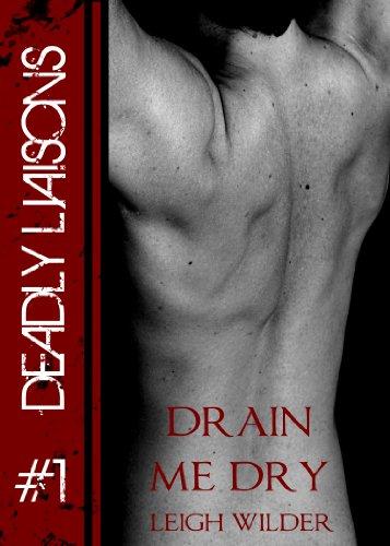 Drain Me Dry (Dead End Streets: Deadly Liaisons)