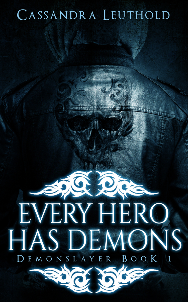 Every Hero Has Demons (Demonslayer Book 1)