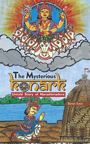 The Mysterious Konark: Untold Story of Narashimadeva