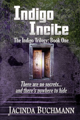 Indigo Incite: The Indigo Trilogy: Book One (Volume 1)