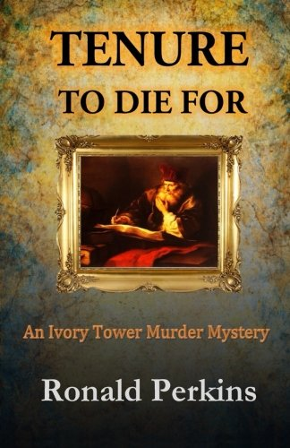 Tenure to Die For: An Ivory Tower Murder Mystery