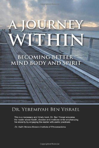 A Journey Within: Becoming Better Mind Body And Spirit