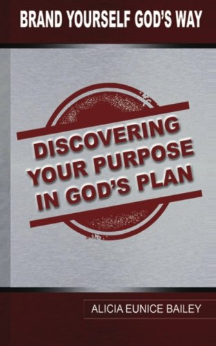 Brand Yourself God's Way: Discovering your purpose in God's Plan