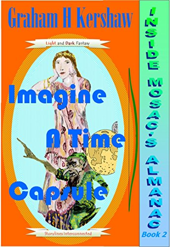 Imagine a Time Capsule (Inside Mosac's Almanac Book 2)