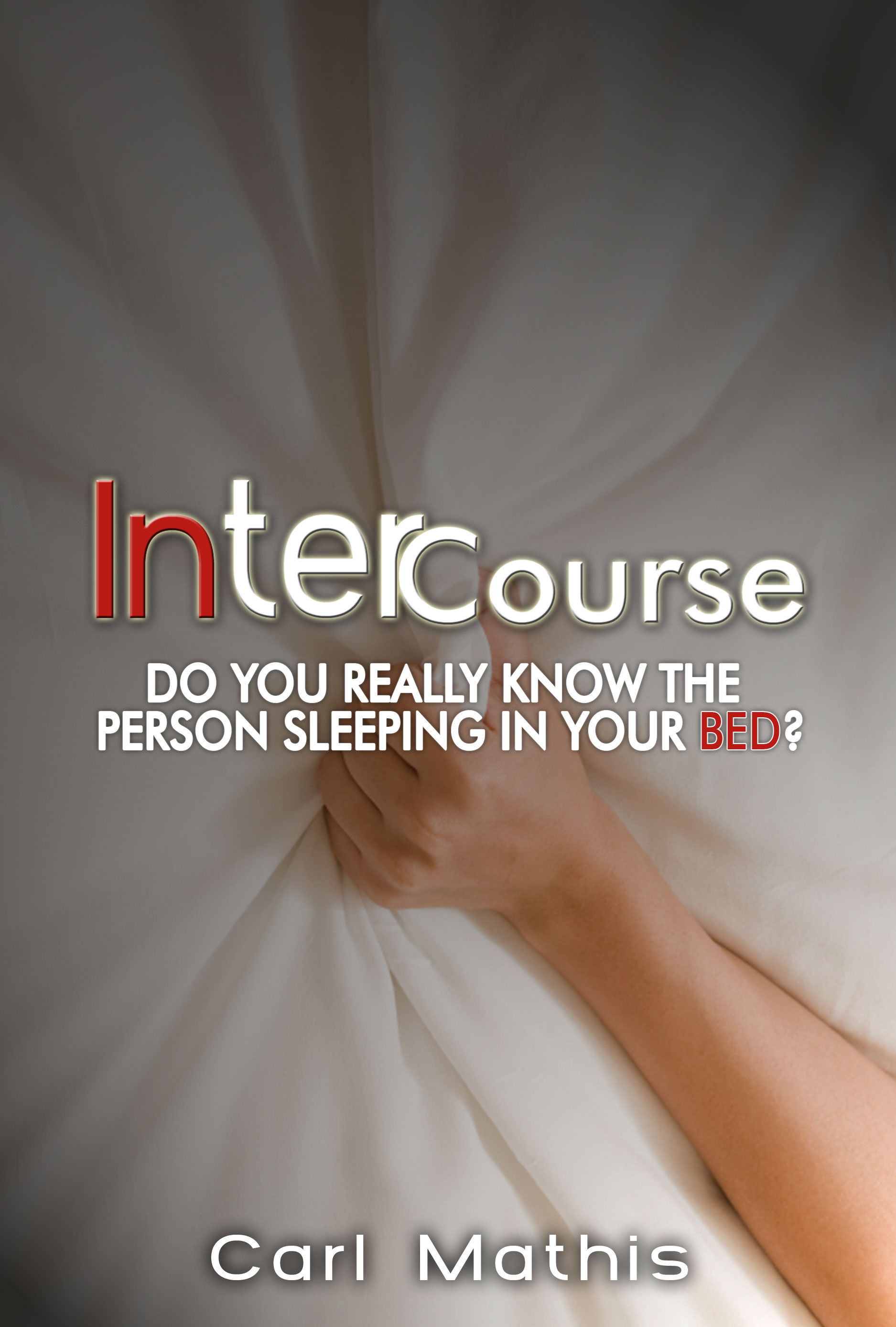 INTERCOURSE DO YOU REALY KNOW THE PERSON SLEEPING IN YOUR BED?