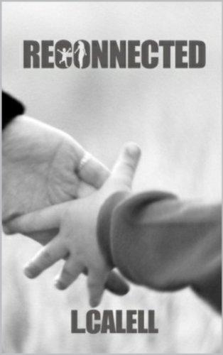 Reconnected  (Romantic Suspense Drama)  Book #2 (Disconnected)