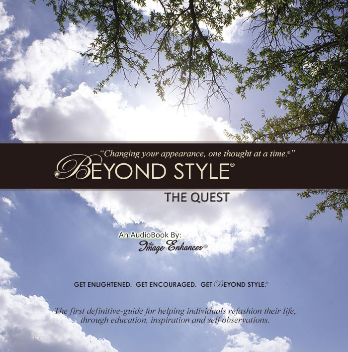 Beyond Style The Quest