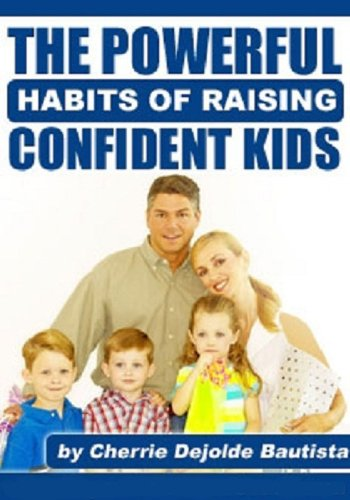 The Powerful Habits Of Raising Confident Kids