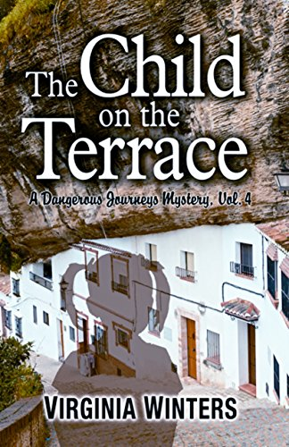 The Child on the Terrace: Dangerous Journeys Mysteries, Vol. 4